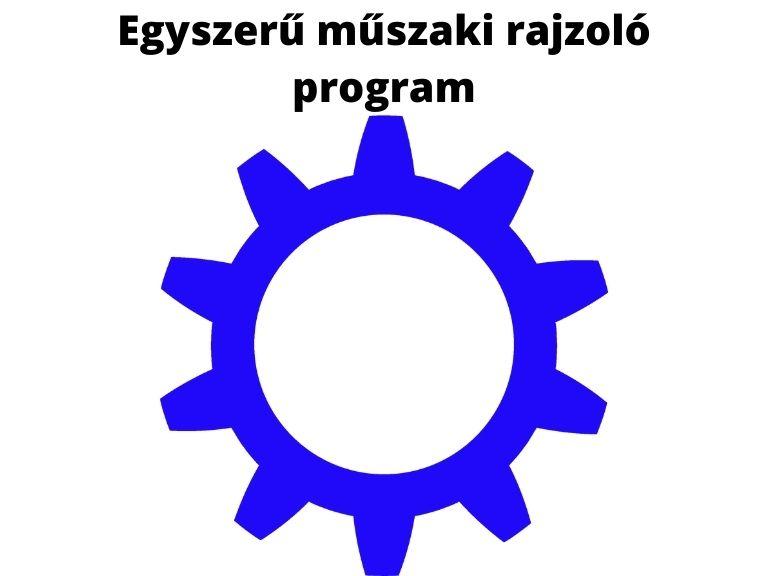 egyszerű műszaki rajzoló program